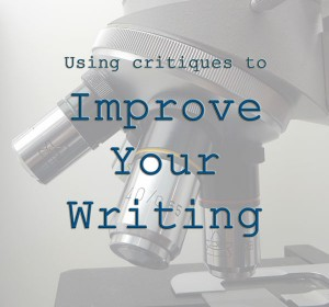 Using critiques to improve your writing